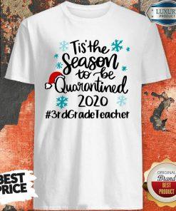 Tis' The Season To Be Quarantined 2020 3Rd Grade Teacher Merry Christmas Shirt-Design By Soyatees.com