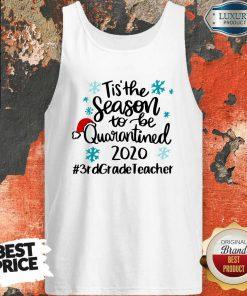 Tis' The Season To Be Quarantined 2020 3Rd Grade Teacher Merry Christmas Tank Top-Design By Soyatees.com