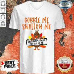 Gobbles Me Swallows Me Drip Gravy Down The Side Of Me Cute Turkey Thanksgiving V-neck-Design By Soyatees.com