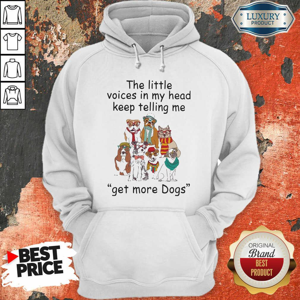 The Little Voice In My Head Keep Telling Me Get More Dogs Hoodie - Desisn By Soyatees.com