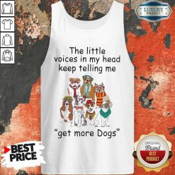 The Little Voice In My Head Keep Telling Me Get More Dogs Tank Top - Desisn By Soyatees.com