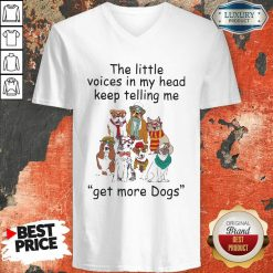 The Little Voice In My Head Keep Telling Me Get More Dogs V-neck - Desisn By Soyatees.com