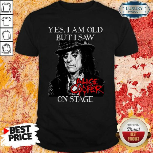 Yes I Am Old But I Saw Alice Cooper On Stage Signature Shirt - Desisn By Soyatees.com