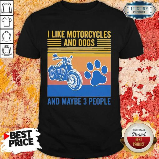 Frustrated I Like Motorcycles And Dogs And Maybe 3 People Vintage Retro Shirt - Design by Soyatees.com