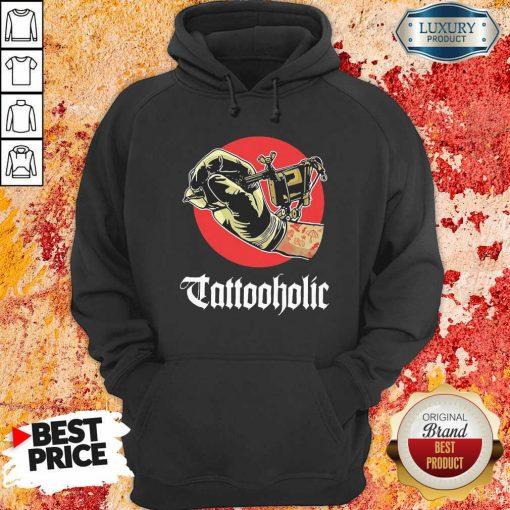 Tattooholic Hoodie - Desisn By Soyatees.com