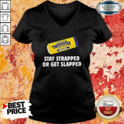 Twisted Tea Stay Strapped Or Get Slapped V-neck - Desisn By Soyatees.com