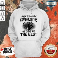 When God Made Granddaughters He Gave Me The Best Hoodie - Desisn By Soyatees.com
