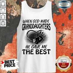 When God Made Granddaughters He Gave Me The Best Tank Top - Desisn By Soyatees.com