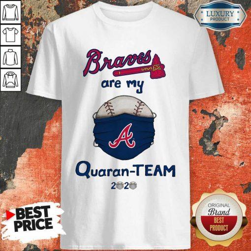 Atlanta Braves Are My Quaranteam 2020 Shirt - Desisn By Soyatees.com