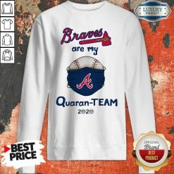 Atlanta Braves Are My Quaranteam 2020 Sweatshirt - Desisn By Soyatees.com
