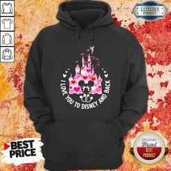 Mickey Mouse I Love You To Disney And Back Hoodie - Desisn By Soyatees.com