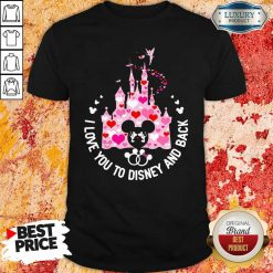 Mickey Mouse I Love You To Disney And Back Shirt - Desisn By Soyatees.com