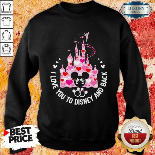 Mickey Mouse I Love You To Disney And Back Sweatshirt - Desisn By Soyatees.com