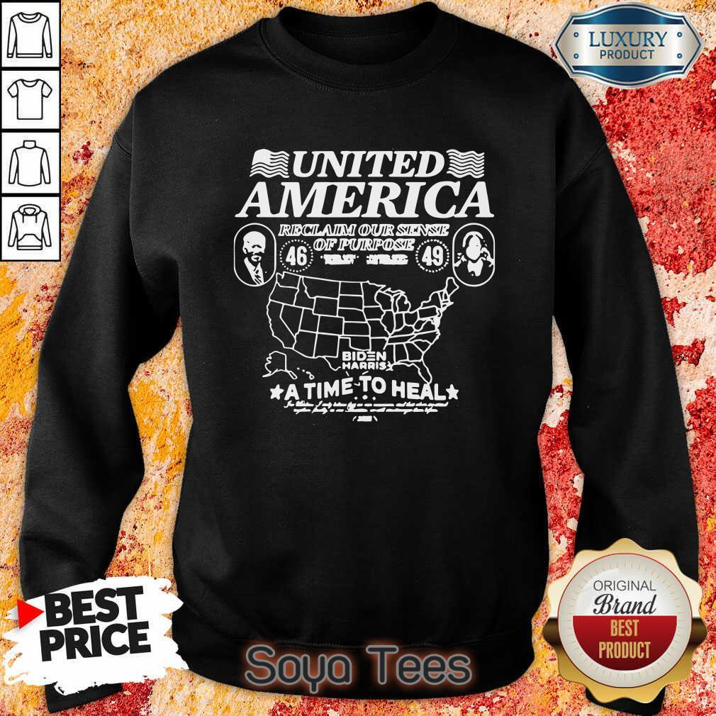 Original Biden Harris United America Reclaim Our Sense Of Pupose A Time To Heal Sweatshirt