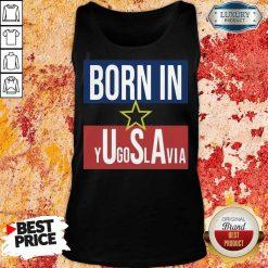Positive 8 Born In Yugoslavia Tank Top