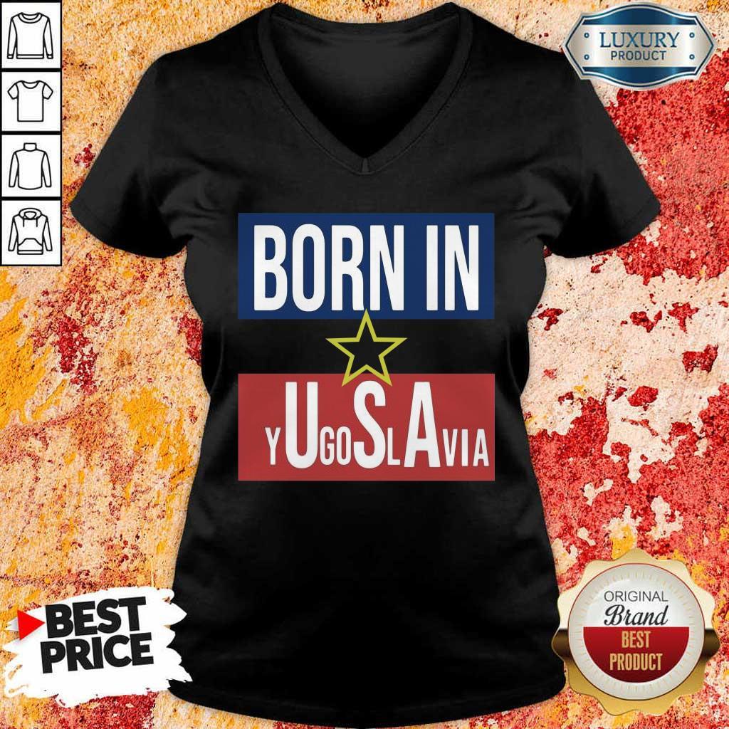 Positive 8 Born In Yugoslavia V-neck
