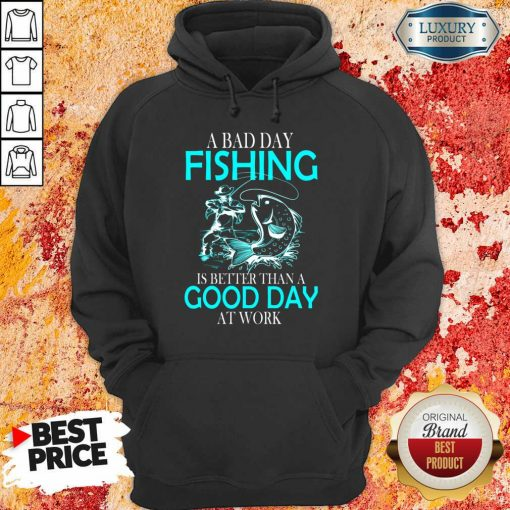 Positive A Bad Day Fishing Is 12 Better Than A Good Day At Work Hoodie - Design by Soyatees.com