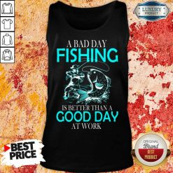 Positive A Bad Day Fishing Is 12 Better Than A Good Day At Work Tank Top - Design by Soyatees.com