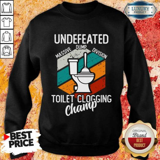Surprised Undefeated Toilet Clogging 5 Champ Sweatshirt - Design by Soyatees.com