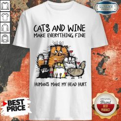 Wonderful Cats And Wine Humans Make My Head 5 Shirt