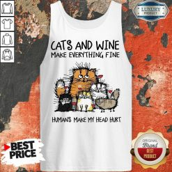 Wonderful Cats And Wine Humans Make My Head 5 Tank Top