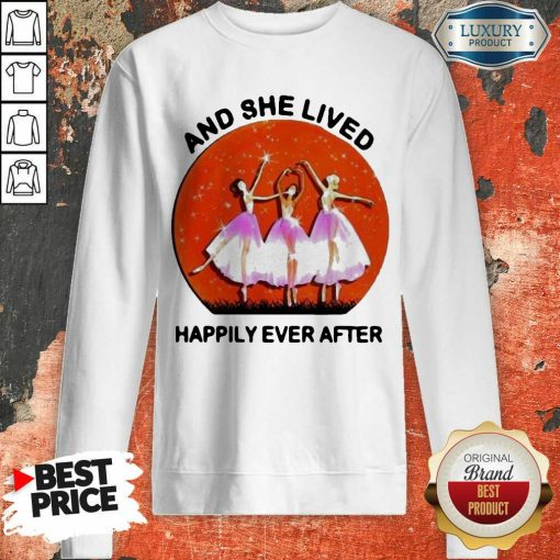 3 Ballet Girls And She Lived Happily Ever After Sweatshirt - Design by Soyatees.com