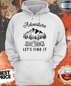 Adventure Is Out There 5 Find It Hoodie - Design by Soyatees.com