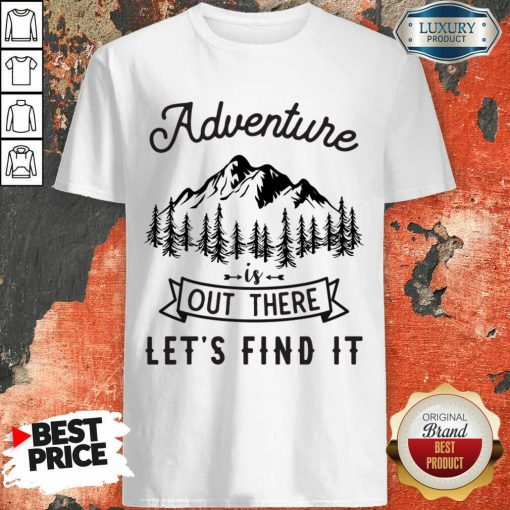 Adventure Is Out There 5 Find It Shirt - Design by Soyatees.com