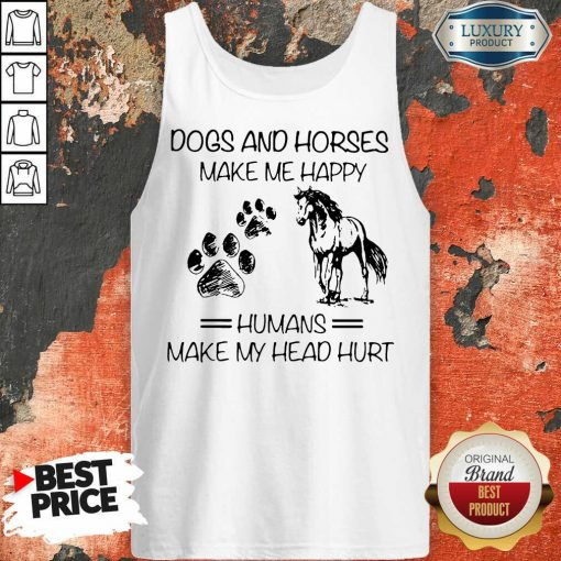 Dogs And Horses Make Me Happy 8 Humans Make My Head Hurt Tank Top - Design by Soyatees.com