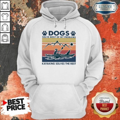 Dogs Solve My Problems 7 Kayaking Solves The Rest Hoodie - Design by Soyatees.com