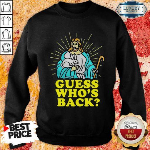 Fantastic Merry Easter Jesus Guess Whos Back Sweatshirt