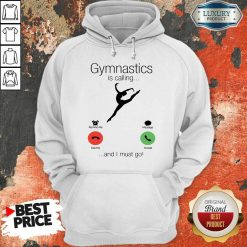 Gymnastics Is Calling And 5 I Must Go Hoodie - Design by Soyatees.com