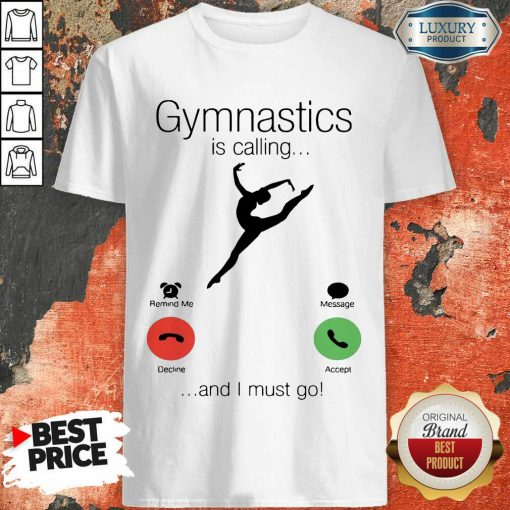 Gymnastics Is Calling And 5 I Must Go Shirt - Design by Soyatees.com