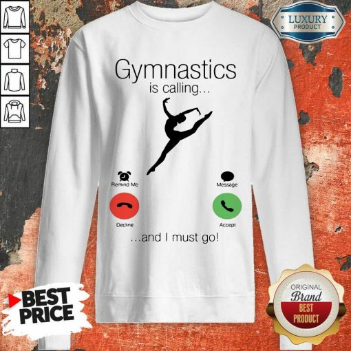 Gymnastics Is Calling And 5 I Must Go Sweatshirt - Design by Soyatees.com