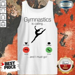 Gymnastics Is Calling And 5 I Must Go Tank Top - Design by Soyatees.com