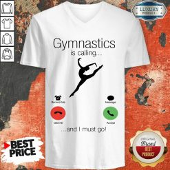 Gymnastics Is Calling And 5 I Must Go V-neck - Design by Soyatees.com