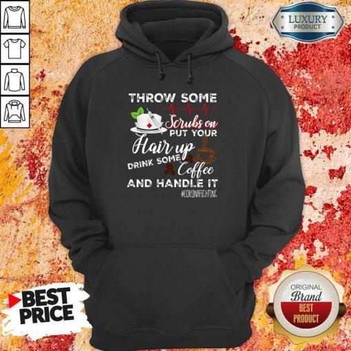 Hot Throw Scrubs Hair Drink Some Coffee And Handle Corona Hoodie