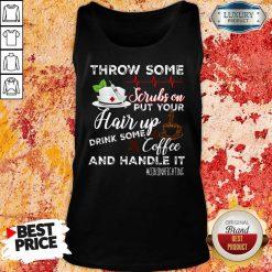 Hot Throw Scrubs Hair Drink Some Coffee And Handle Corona Tank Top