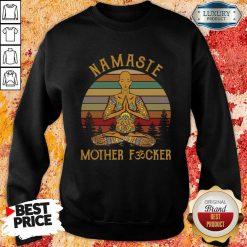 Hot Yoga Namaste Mother Fucker Sweatshirt