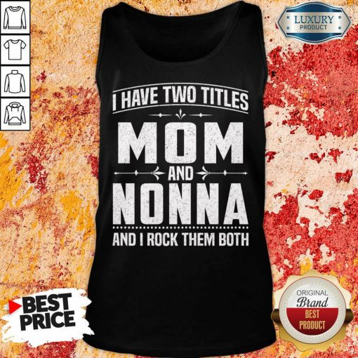 I Have Two Titles Mom And 5 Nonna Tank Top - Design by Soyatees.com
