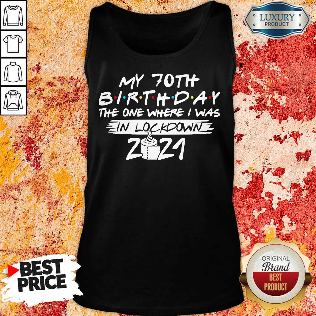 My 70th Birthday I Was In Lockdown 2021 Tank Top - Design by Soyatees.com