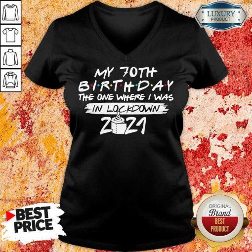 My 70th Birthday I Was In Lockdown 2021 V-neck - Design by Soyatees.com
