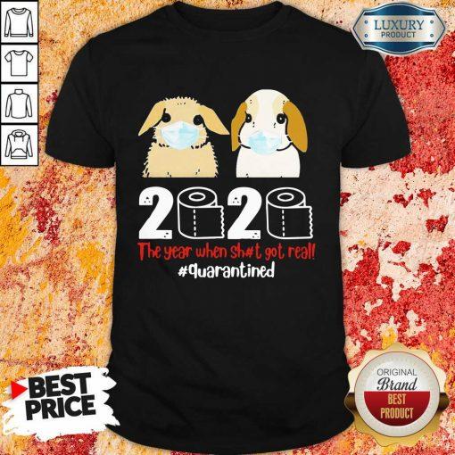 Nice Bunny 2020 The Year When Shit Got Real Shirt