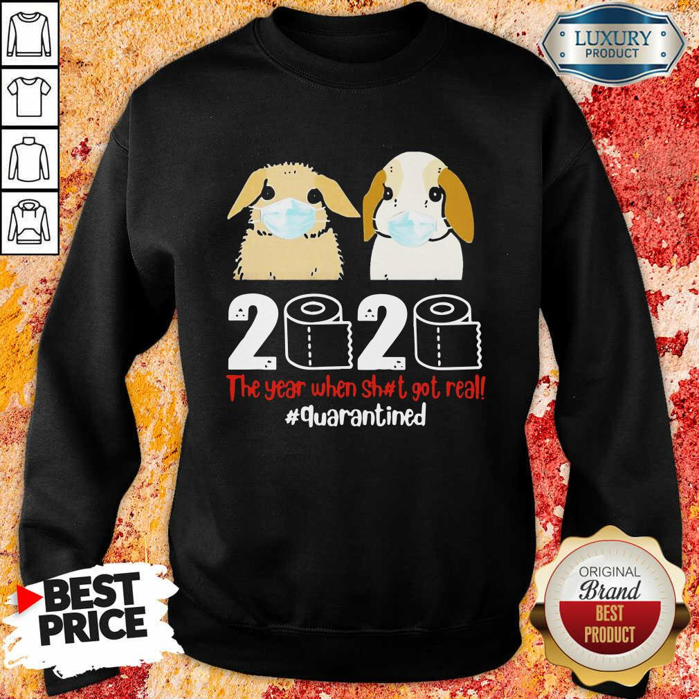 Nice Bunny 2020 The Year When Shit Got Real Sweatshirt