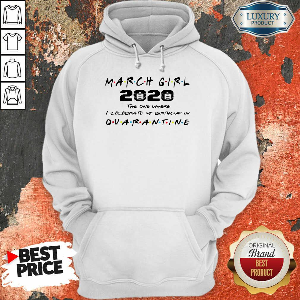 Nice March Girl 2020 I Celebrate My Birthday COVID-19 Hoodie