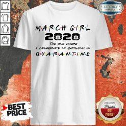 Nice March Girl 2020 I Celebrate My Birthday COVID-19 Shirt