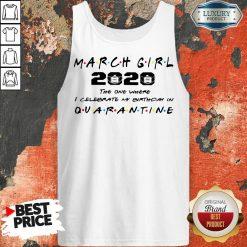 Nice March Girl 2020 I Celebrate My Birthday COVID-19 Tank Top