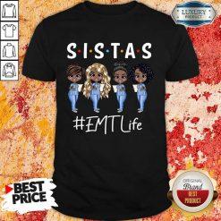 Awesome Four Sistas EMT Life Shirt