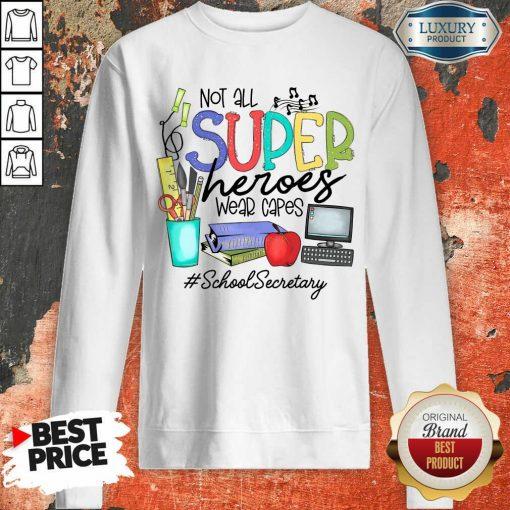 Awesome Not All Superheroes Wear Capes School Secretary Sweatshirt