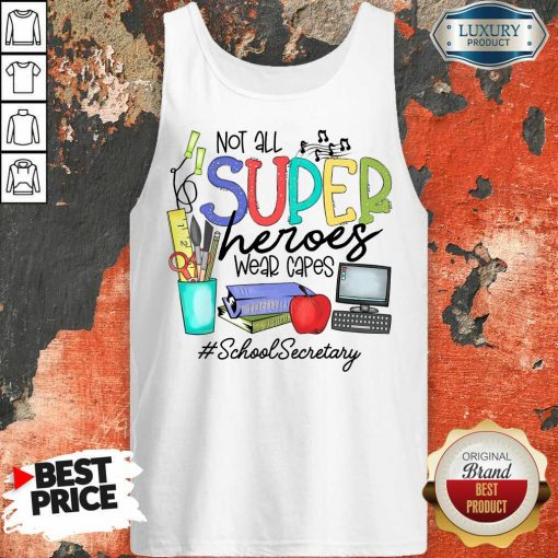 Awesome Not All Superheroes Wear Capes School Secretary Tank Top